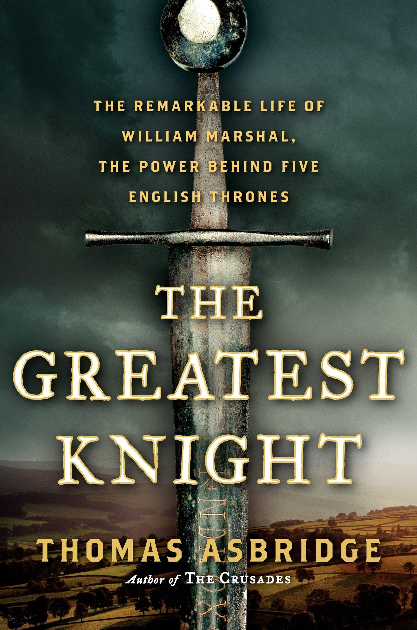greatest knight - thomas asbridge