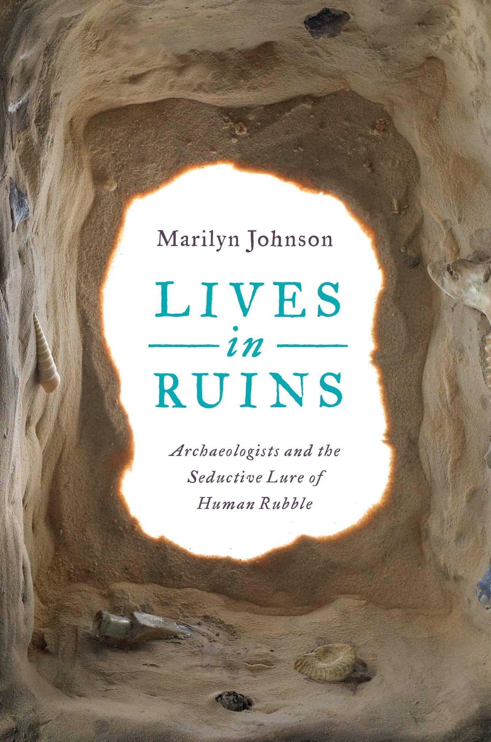 lives in ruins - marilyn johnson