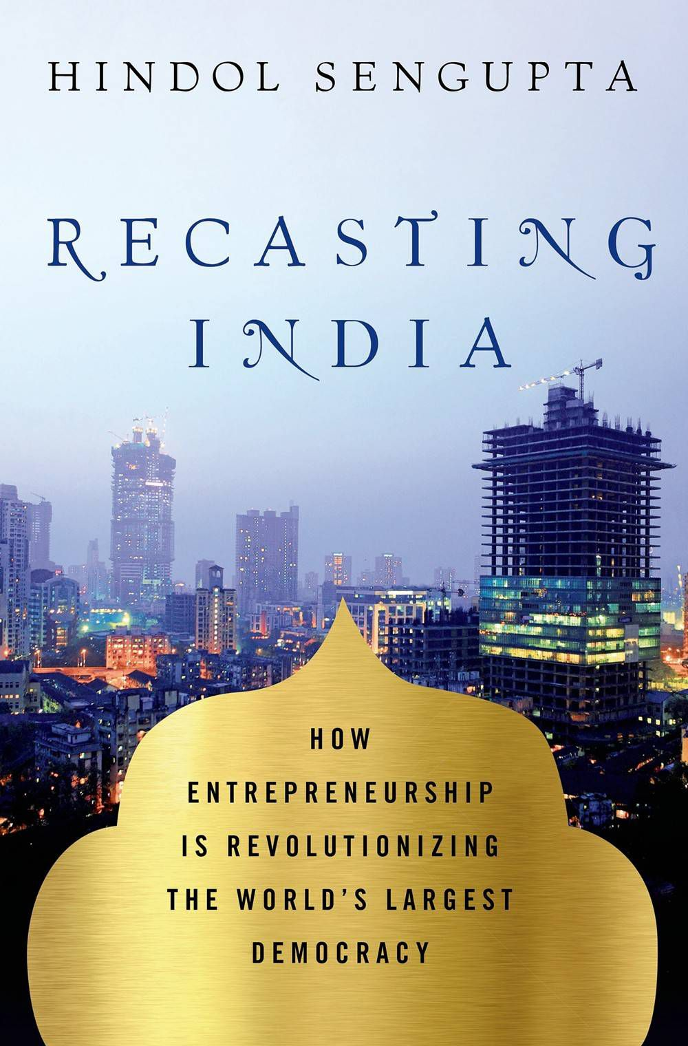 recasting india - hindol sengupta