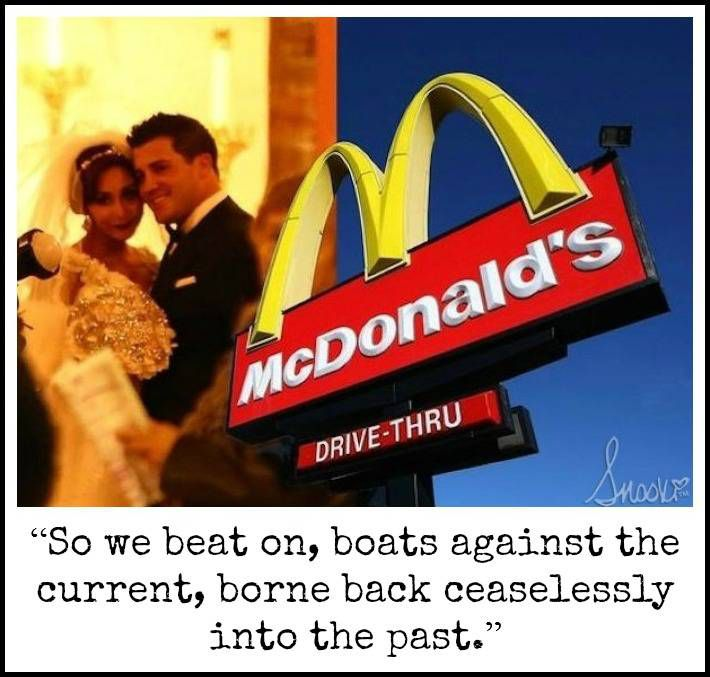 Snooki vs Great Gatsby, wedding photo at McDonalds, boats borne back ceasslessly into the past