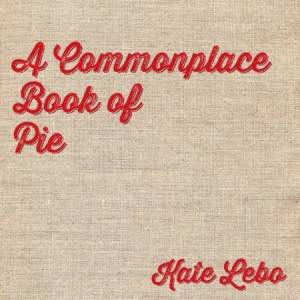 a commonplace book of pie