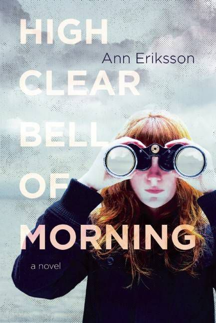 high clear bell of morning - ann eriksson