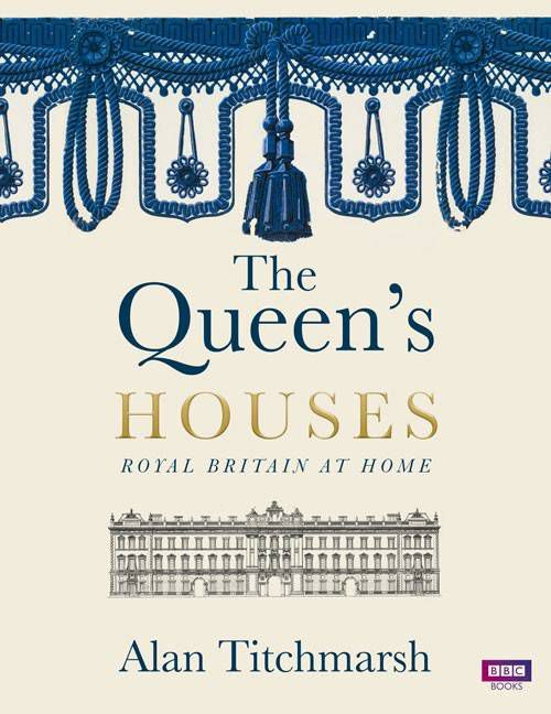 queen's houses - alan titchmarsh