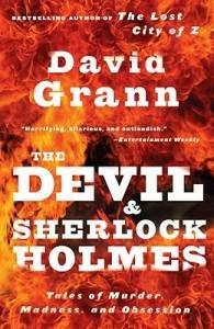 the devil and sherlock holmes by david grann