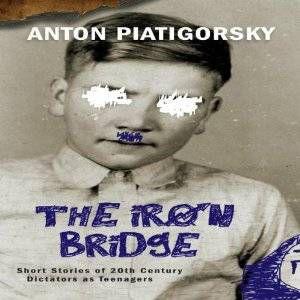 The Iron Bridge Anton Piatigorsky Audio