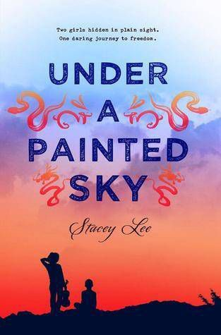 Book Cover for Under a Painted Sky by Stacey Lee