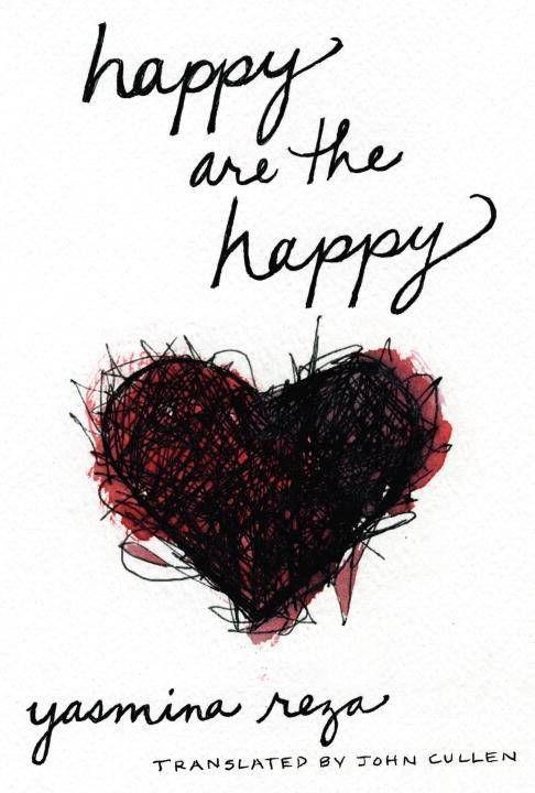 happy are the happy - yasmina reza