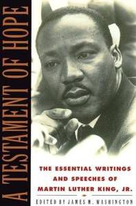 A Testament of Hope The Essential Writings and Speeches of Martin Luther King, Jr.