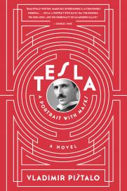 Tesla- A Portrait With Masks by Vladimir Pištalo, translated by Bogdan Rakić and John Jeffries