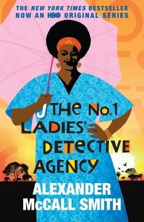The No. 1 Ladie's Detective Agency by Alexander McCall Smith