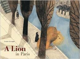 A Lion in Paris by Beatrice Alegmana