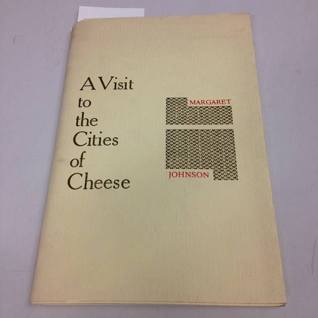 A Visit to the Cities of Cheese by Margaret Johnson. Burning Deck, 1985. From the Gotham Book Mart collection.