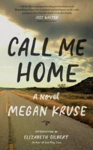Call Me Home by Megan Kruse