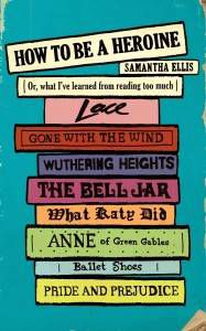 how to be a heroine by samantha ellis book cover