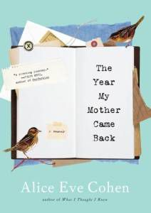 The Year My Mother Came Back by Alice Eve Cohen