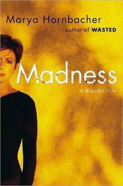 Madness by Marya Hornbacher
