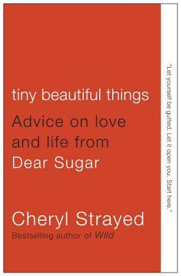 cover of Tiny Beautiful Things by Cheryl Strayed