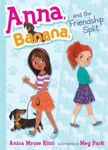 Anna Banana and the Friendship Split by  Anica Mrose Rissi