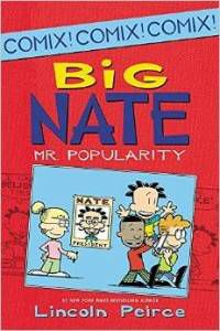 Big Nate Mr. Popularity Comix by Lincoln Pierce