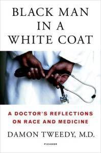 Black Man in a White Coat by Damon Tweedy MD