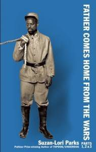 Father Comes Home From the Wars Parts 1 2 and 3 by Suzan-Lori Parks