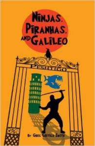 Ninjas, Piranhas, and Galileo by Greg Leitich Smith