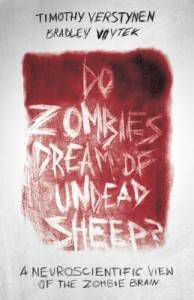 do zombies dream of undead sheep by timothy verstynen and bradley voytek