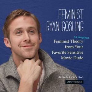 Feminst Ryan Gosling