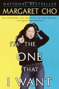 Margaret Cho I'm The One That I Want