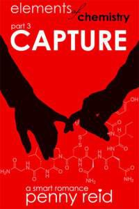 Capture (Elements of Chemistry 3) by Penny Reid