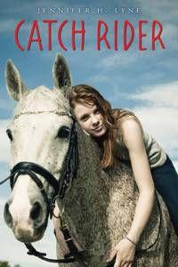 Catch Rider by Jennifer H. Lyne