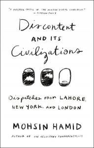 Discontent-and-Its-Civilizations-by-Mohsin-Hamid-on-BookDragon-via-CS-Monitor-800x1257