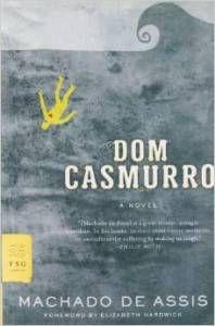 Dom Casmurro A Novel by Machado de Assis