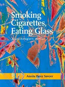 Smoking Cigarettes Eating Glass by Annita Perez Sawyer