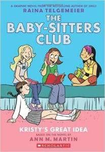 The Baby-Sitters Club by Ann M. Martin and Raina Telgemeier