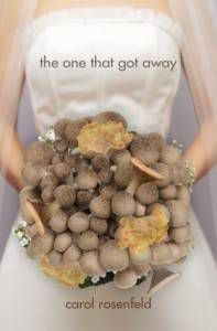 The One That Got Away Carol Rosenfeld