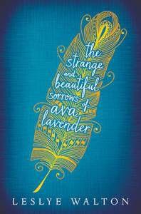 The Strange and Beautiful Sorrows by Leslye Walton