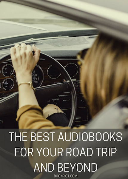 40 Of The Best Audiobooks Of All Time For Your Road Trip and Beyond