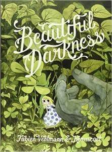 Beautiful Darkness by Fabien Vehlmann and Kerascoet