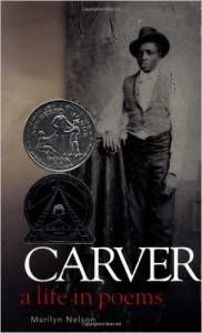 Carver- A Life in Poems by Marilyn Nelson