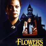 Flowers in the Attic 80s movie