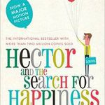 Hector and the Search for Happiness by Francois Lelord Book