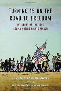 Turning Fifteen on the Road to Freedom by Lynda Blackmon Lowery