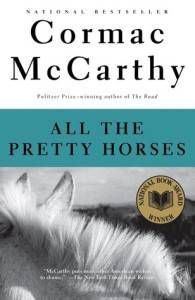A Western Novel For Every Occasion: All The Pretty Horses by Cormac McCarthy