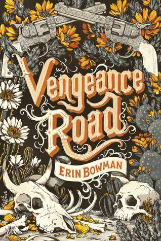 A Western Novel For Every Occasion: Vengeance Road by Erin Bowman