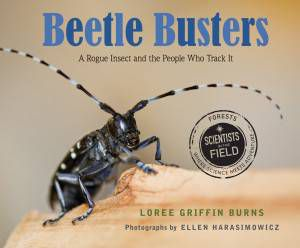 Nonfiction for children: Beetle Busters, By Loree Griffin Burns