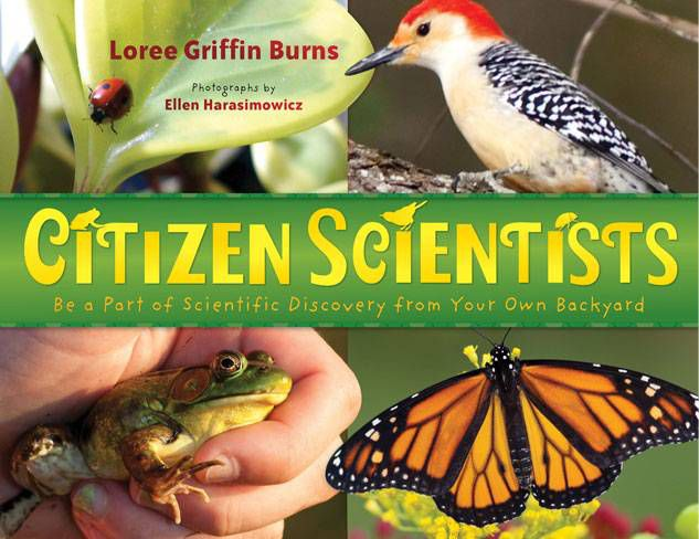 Nonfiction for children; Citizen Scientists by Loree Griffin Burns