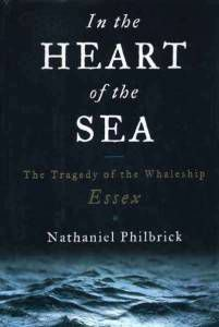 In the Heart of the Sea- The Tragedy of the Whaleship Essex by Nathaniel Philbrick