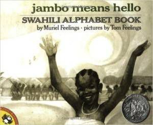 Jambo Means Hello Swahili Alphabet Book by Muriel Feelings