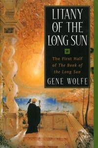 Litany of the Long Sun by Gene Wolfe
